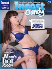 Incest Candy 6 – Mom's Hot Pussy | Family Incest Porn Comics
