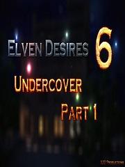 Elven Desires – Undercover Part 1 – X3Z | 3D Porn Comics
