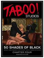 Taboo Studios – 50 Shades of Black 4 | 3D Interracial Sex Comics