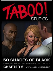 Taboo Studios – 50 Shades of Black 6 | 3D Interracial Sex Comics