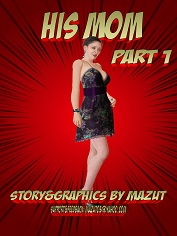 Mazut - His Mom 1 - 3D Sex & Porn Comics