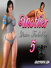 Mother, Desire Forbidden 5 - CrazyDad3D | Sex Comics