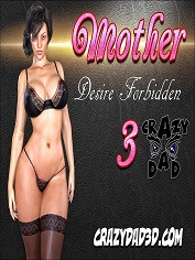 CrazyDad3D - Mother, Desire Forbidden 3 | Sex Comics