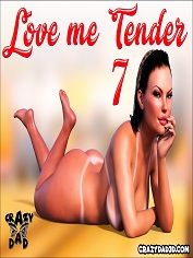 CrazyDad3D - Love Me Tender Part 7 - Incest Sex & Porn Comics